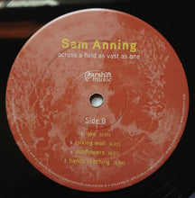 Load image into Gallery viewer, Sam Anning - Across A Field As Vast As One (LP, Album, Ltd) (M) - natural selection vinyl records