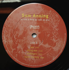 Sam Anning - Across A Field As Vast As One (LP, Album, Ltd) (M) - natural selection vinyl records