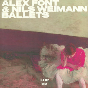 "Alex Font & Nils Weimann - Ballets (12"", EP) (M) - natural selection vinyl records"