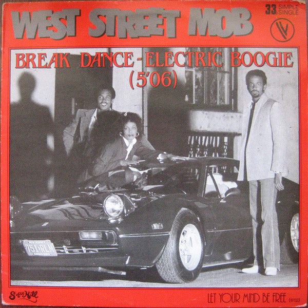 West Street Mob - Break Dance - Electric Boogie / Let Your Mind Be Free (12