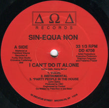 "Load image into Gallery viewer, Sin-Equa Non - I Can't Do It Alone (12"") (NM or M-) - natural selection vinyl records"