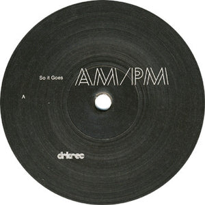 "AM/PM (2) - So It Goes (12"") (NM or M-) - natural selection vinyl records"