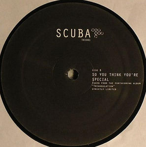 "Scuba (4) - You Got Me / So You Think You're Special (12"", Ltd) (VG+) - natural selection vinyl records"
