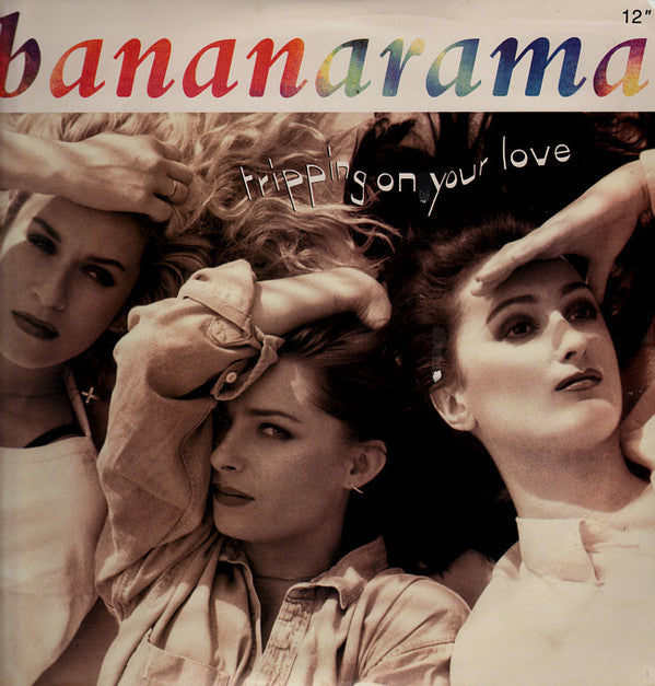 Bananarama - Tripping On Your Love (12