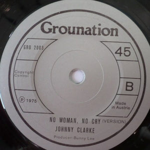 "Johnny Clarke - No Woman No Cry (7"") (G+) - natural selection vinyl records"