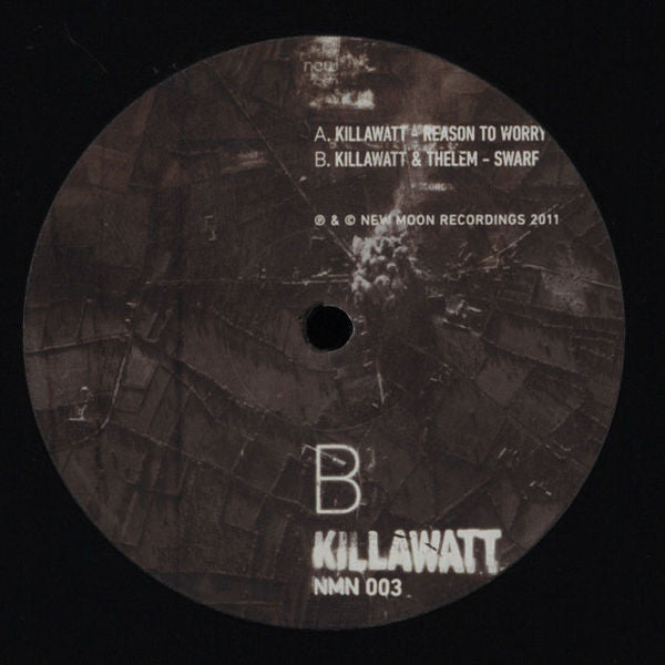 Killawatt (2) - Reason To Worry / Swarf (12