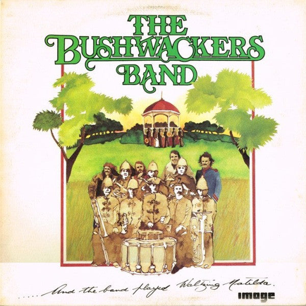 The Bushwackers Band* - And The Band Played Waltzing Matilda (LP, Album) (VG) - natural selection vinyl records