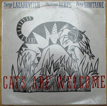 Load image into Gallery viewer, Serge Lazarevitch / Philippe Aerts / Felix Simtaine - Cats Are Welcome (LP, Album) (VG+) - natural selection vinyl records