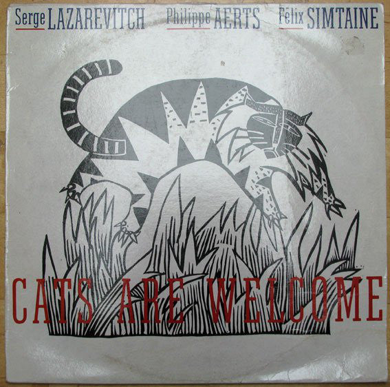 Serge Lazarevitch / Philippe Aerts / Felix Simtaine - Cats Are Welcome (LP, Album) (VG+) - natural selection vinyl records