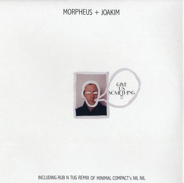 DJ Morpheus + Joakim / Minimal Compact - Give Us Something!!! (12
