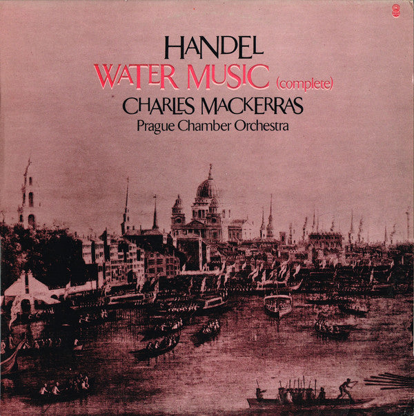 Handel* / Prague Chamber Orchestra / Charles Mackerras* - Water Music (Complete) (LP, Album, Quad) (VG+) - natural selection vinyl records