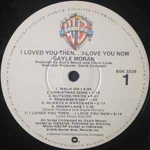 Gayle Moran - I Loved You Then...I Love You Now (LP, Album) (G) - natural selection vinyl records