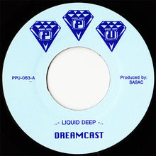"Load image into Gallery viewer, Dreamcast (4) - Liquid Deep (7"") (VG+) - natural selection vinyl records"