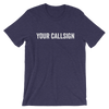 Your Call Sign CUSTOM T-Shirt in Bold Print