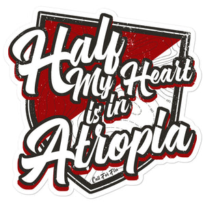 Half My Heart is in Atropia Sticker