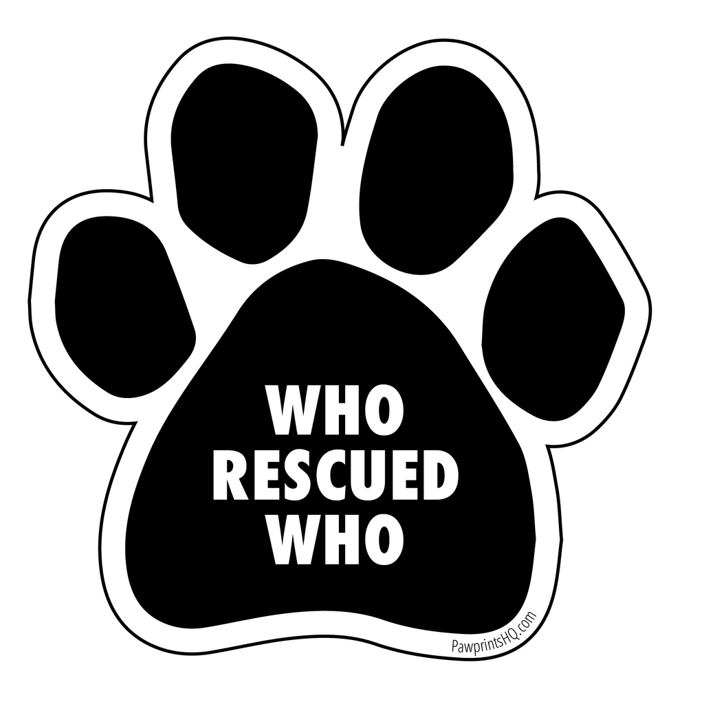 "Paw Print Sticker ""Who Rescued Who"" - pawprintshq-com"