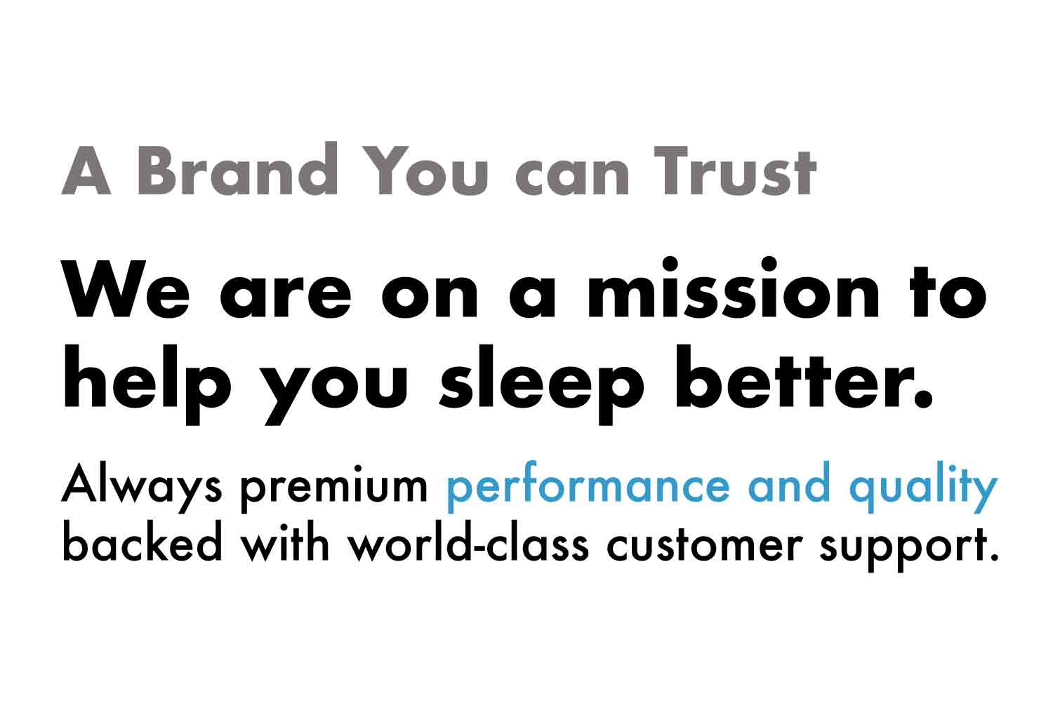 We are on a mission to help you sleep better