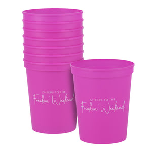 Cheers To The Freakin'  Weekend Party Cups