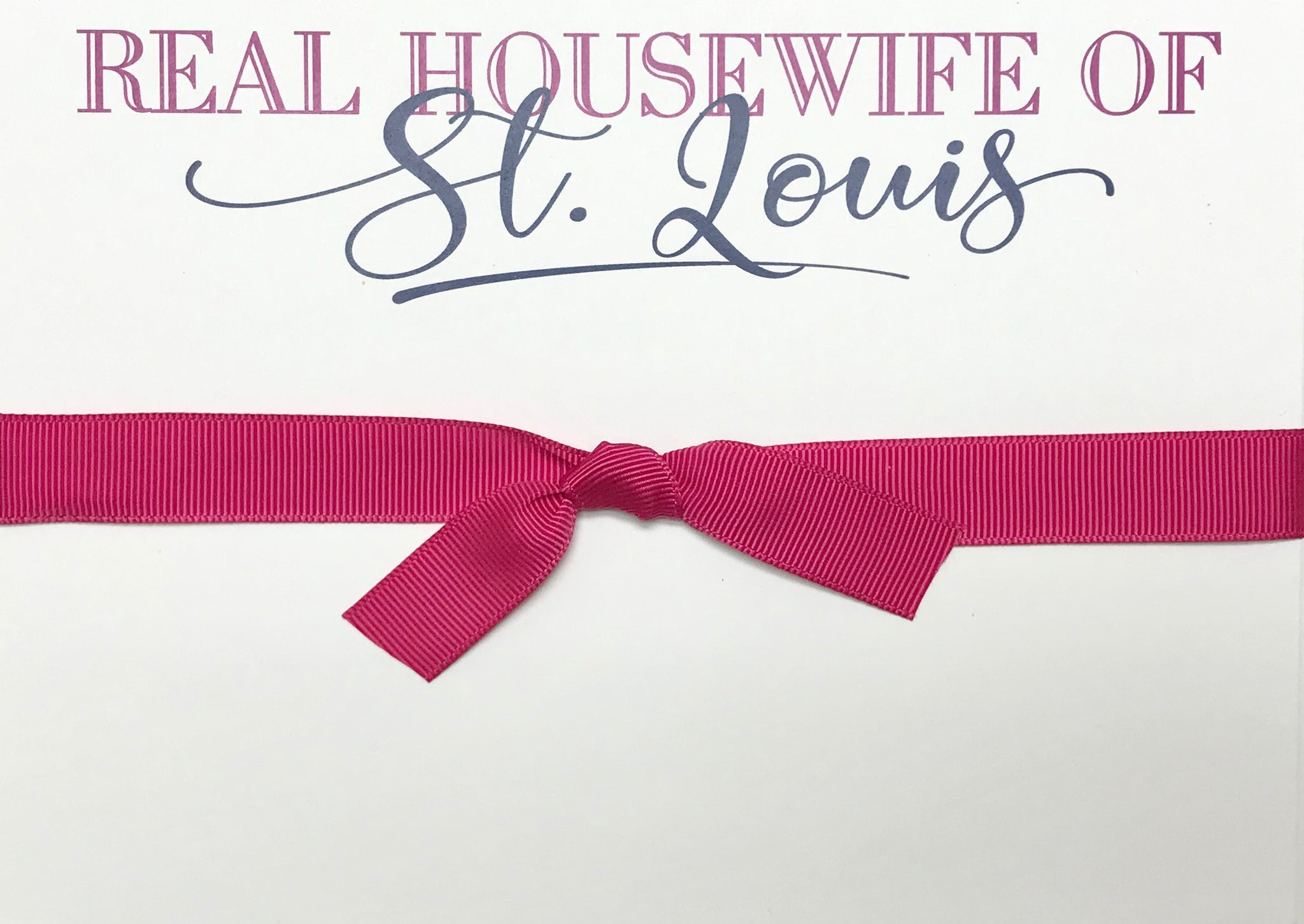 Real Housewife of St. Louis Note Pad