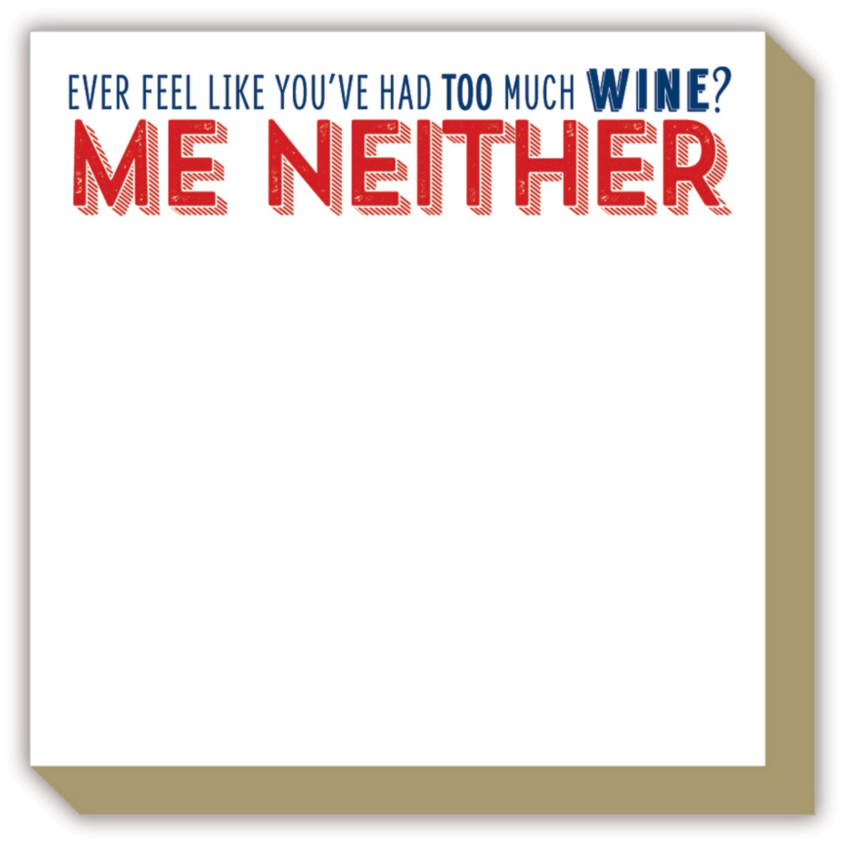 Ever Feel Like You've Had Too Much Wine Luxe Note Pad