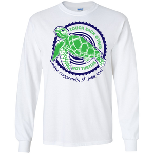 Touch Each Other Not Turtles Long Sleeve Ultra Cotton T-Shirt