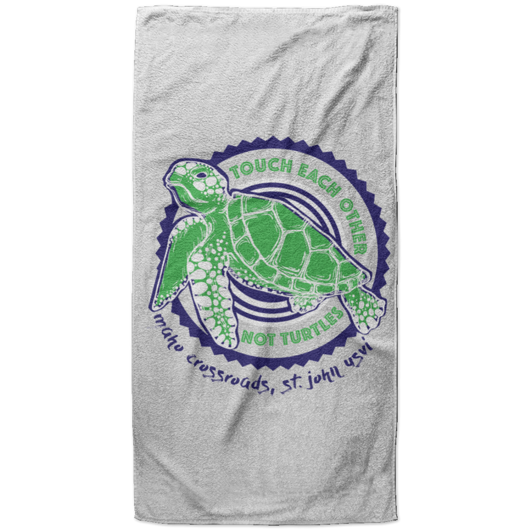 Touch Each Other Not Turtles Beach Towel