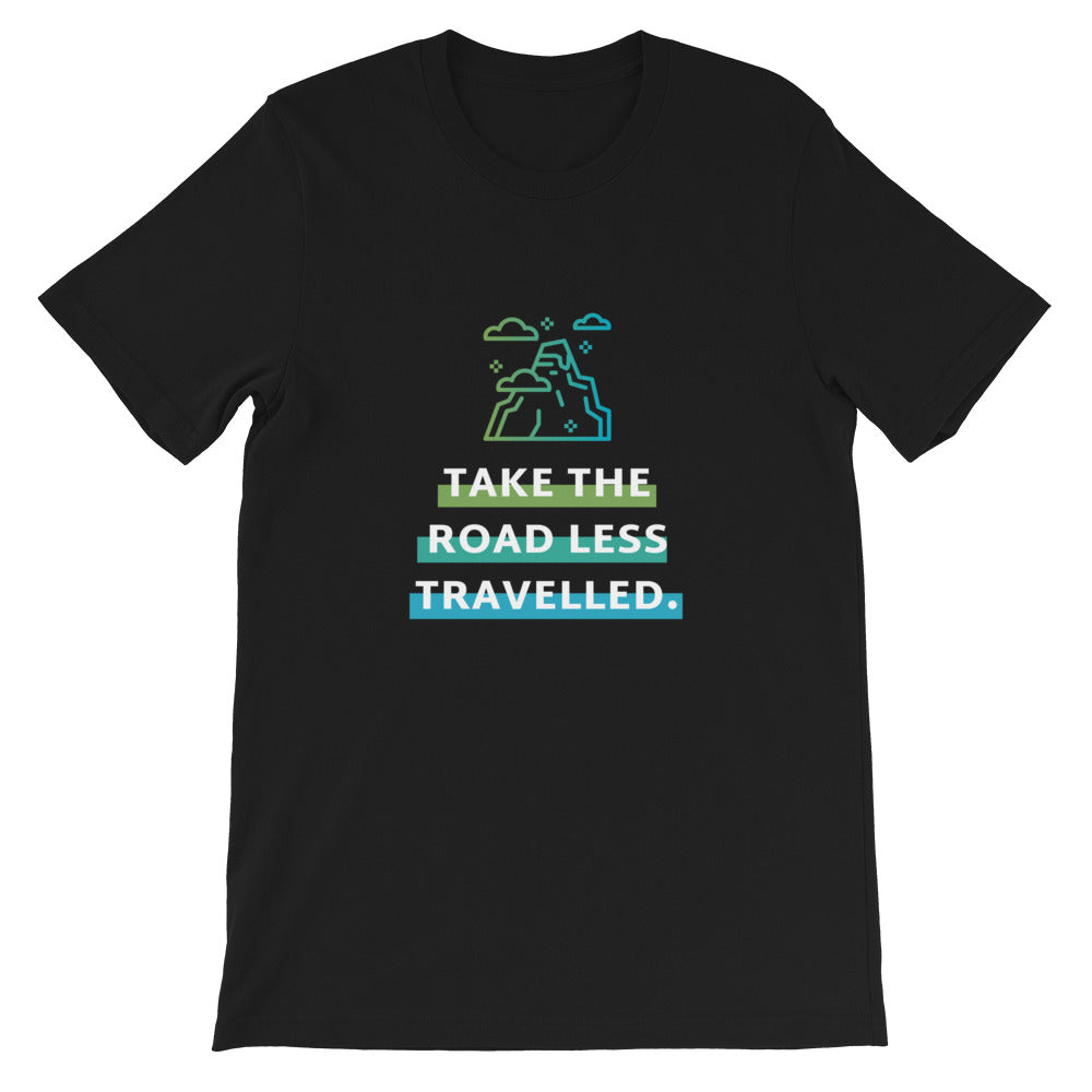 Take The Road Less Travelled Unisex T-Shirt - The Travel Shopp
