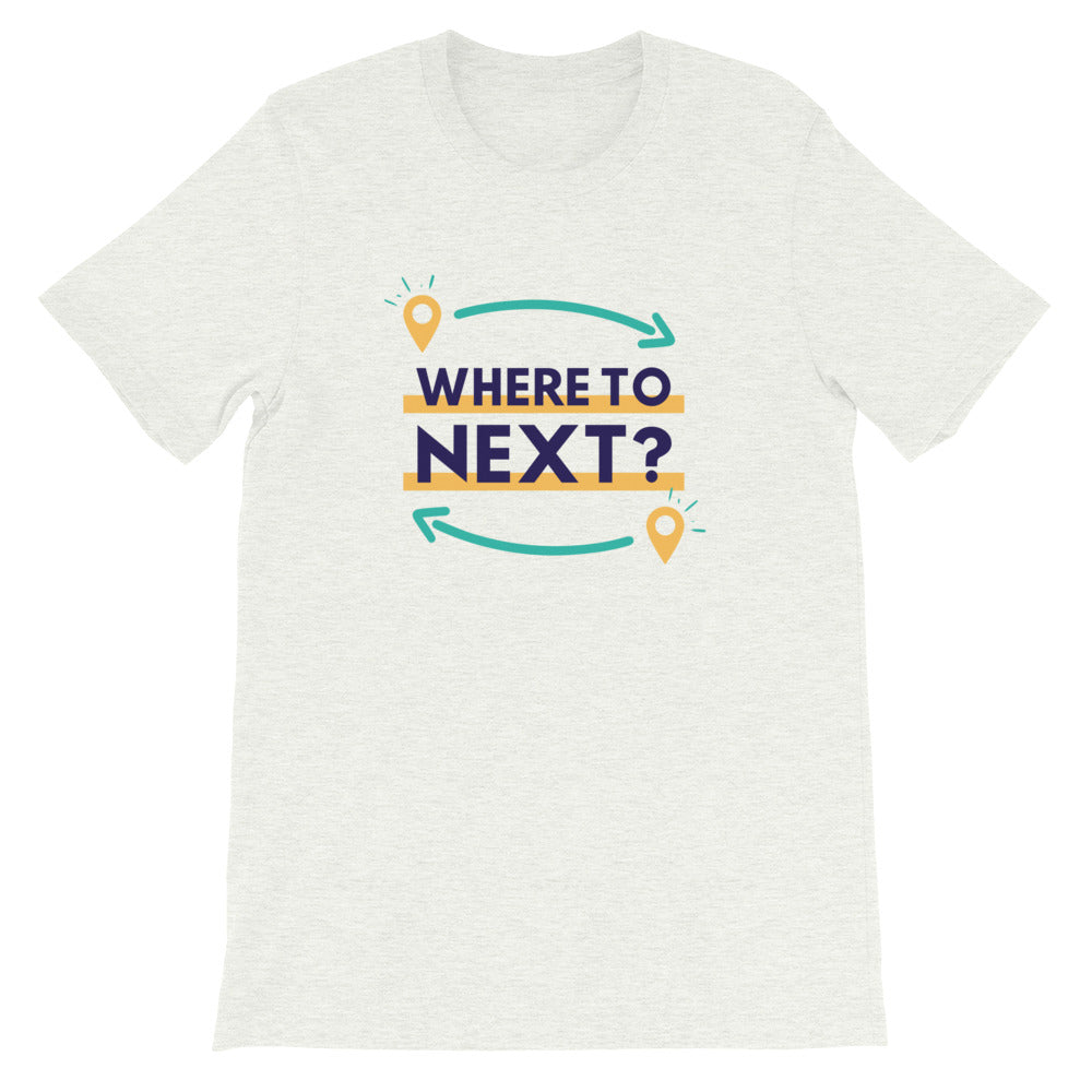 Where to Next Unisex T-Shirt - The Travel Shopp