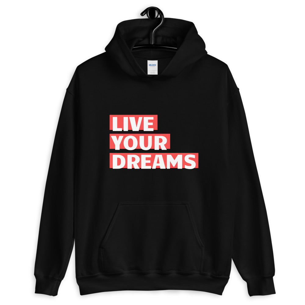 Live Your Dreams Unisex Hoodie - The Travel Shopp