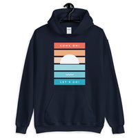 Come on Lets Go Unisex Hoodie - The Travel Shopp