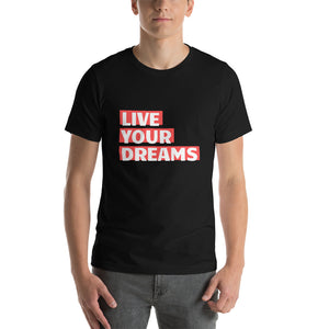 Live Your Dreams Unisex T-Shirt - The Travel Shopp