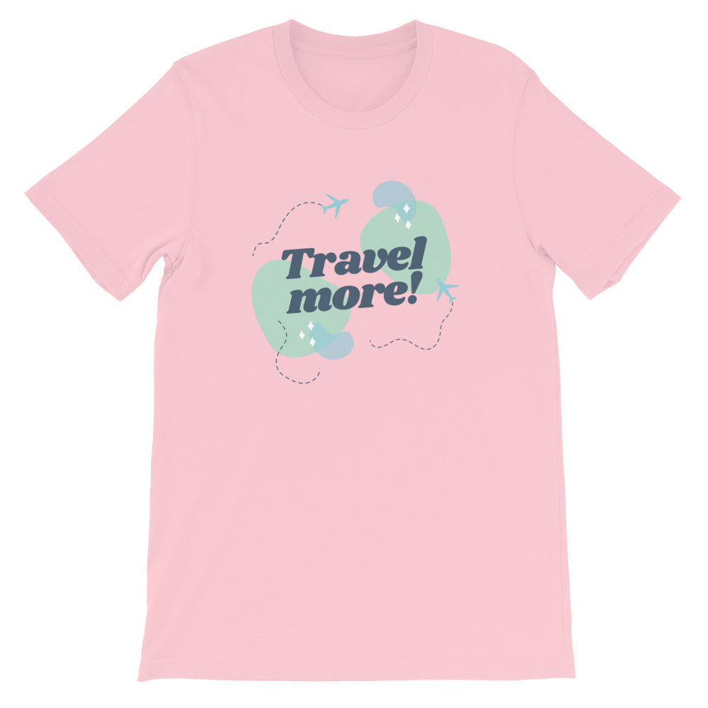 Travel More Unisex T-Shirt - The Travel Shopp