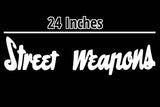 Street Weapons | Vinyl Window Banner - Street Weapons  - Locally engineered and crafted aftermarket items for Race, drift, and street cars apparel accessories supplies electronics