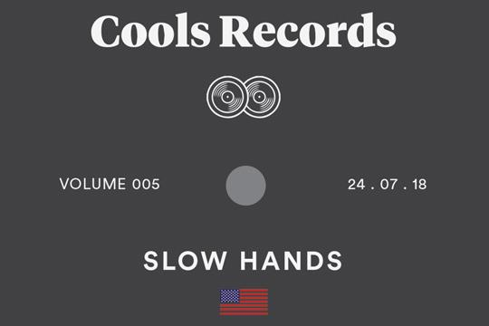 Cools Records Mixtape 005 • Slow Hands