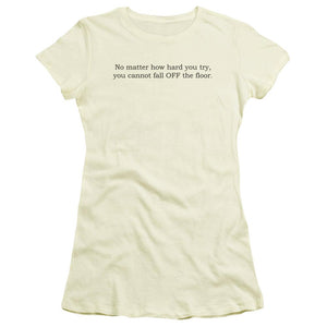 no-matter-how-hard-you-try-you-cannot-fall-off-of-the-floor-premium-bella-brand-t-shirt-in-cream
