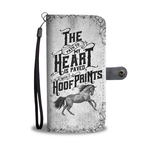 The Path to my Heart is Paved with Hoof Prints Horse Wallet Phone Case