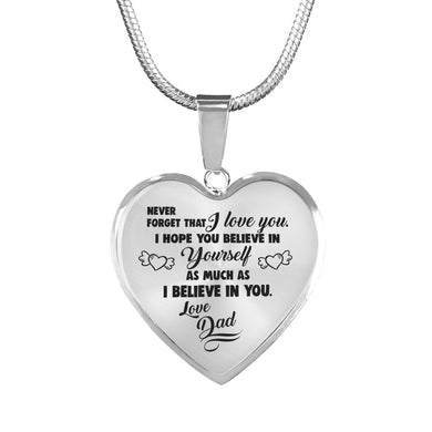 Believe in Yourself from Dad to Daughter Heart Necklace