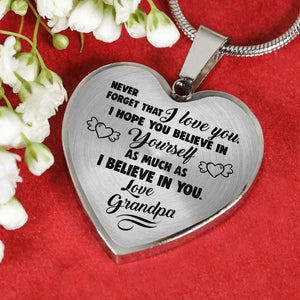 Believe in Yourself from Grandpa to Granddaughter Heart Necklace