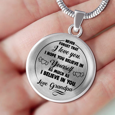 Believe in Yourself from Grandpa to Granddaughter Necklace