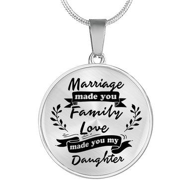 Marriage Made You My Daughter for Daughter-in-Law Necklace