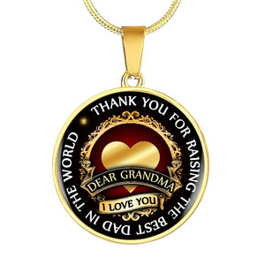Dear Grandma: Thank you for Raising The Best Dad In The World - Luxury Jewelry