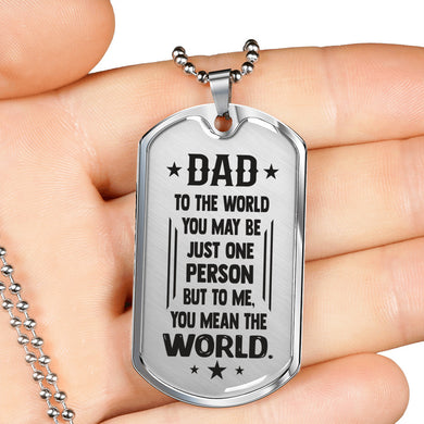 You Mean The World for Dad Dog Tag Necklace
