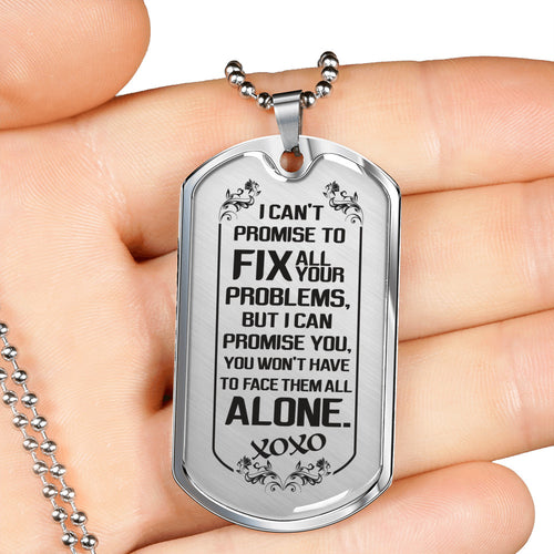 You Won't Face Your Problems Alone for Boyfriend Dog Tag Necklace