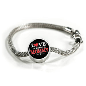 Love is Being a Mommy - Luxury Steel Bracelet