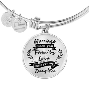 Marriage Made You My Daughter for Daughter-in-Law Bangle