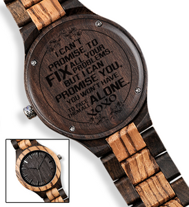 You Won't Have to Face All Your Problems Alone for Boyfriend Brown Wooden Watch