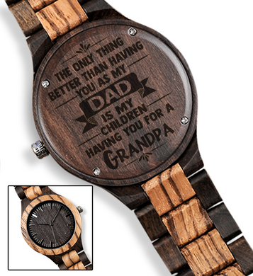 Only Thing Better Than Having You as My Dad for Grandfather Brown Wooden Watch