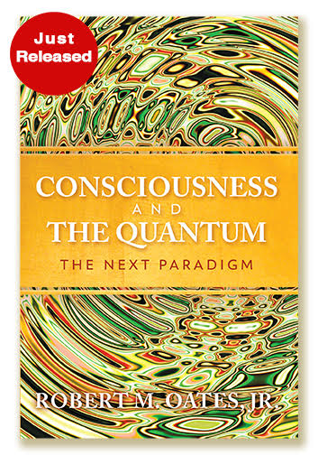 Consciousness and the quantum the next paradigm