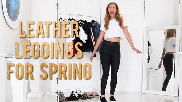 HOW TO STYLE LEATHER LEGGINGS FOR SPRING | SPANX OUTFIT IDEAS 2