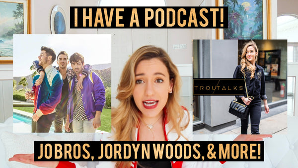 JONAS BROTHERS REUNION, JORDYN WOODS, & MORE! | TrouTalks Podcast